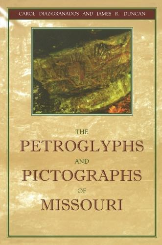 The Petroglyphs and Pictographs of Missouri (Paperback)