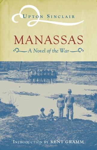 Manassas: A Novel of the Civil War - Classics of Civil War Fiction (Paperback)
