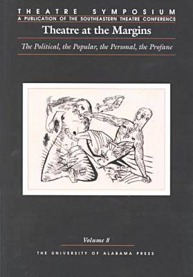 Theatre at the Margins: The Political, the Popular, the Personal, the Profane - Theatre Symposium (Paperback)
