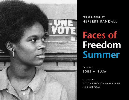 Face of Freedom Summer: The Photographs of Herbert Randall (Hardback)