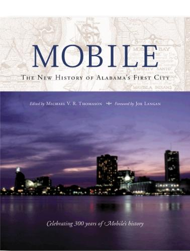 Mobile: The New History of Alabama's First City (Hardback)