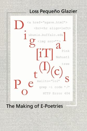 Digital Poetics: The Making of E-poetries - Modern & Contemporary Poetics (Paperback)