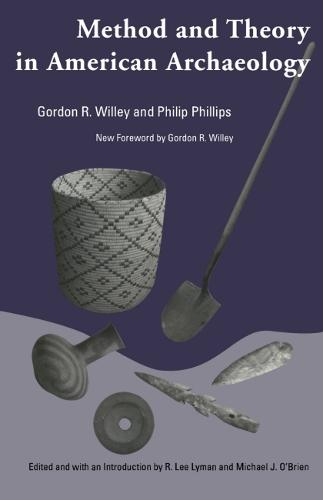Method and Theory in American Archaeology - Classics in Southeastern Archaeology (Paperback)