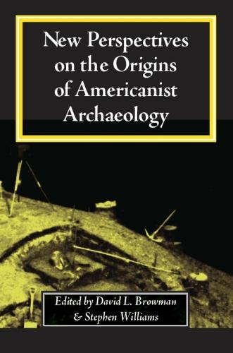 New Perspectives on the Origins of Americanist Archaeology (Paperback)