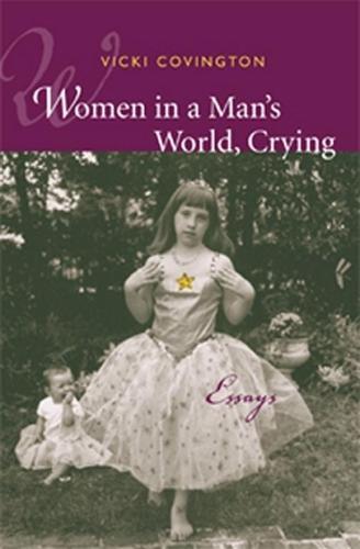 Women in a Man's World, Crying: Essays (Hardback)
