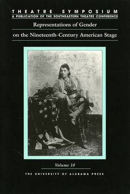 Representations of Gender on the Nineteenth-century American Stage - Theatre Symposium (Paperback)