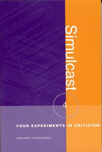 Simulcast: Four Experiments in Criticism - Modern & Contemporary Poetics (Hardback)
