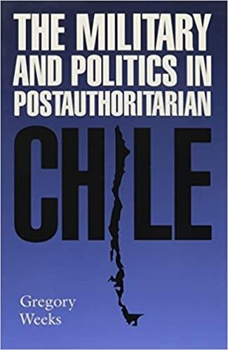 The Military and Politics in Postauthoritarian Chile (Paperback)