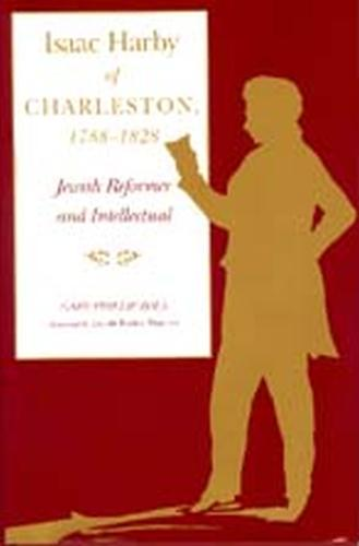 Isaac Harby of Charleston, 1788-1828: Jewish Reformer and Intellectual (Paperback)