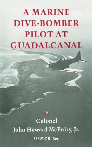 A Marine Dive-Bomber Pilot at Guadalcanal (Paperback)