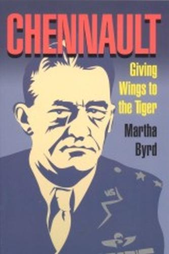 Chennault: Giving Wings to the Tiger (Paperback)