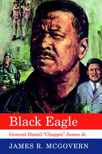 "Black Eagle: General Daniel """"Chappie"""" James Jr. (Paperback)"