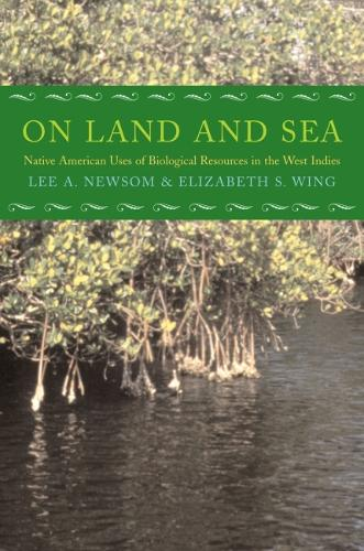 On Land and Sea: Native American Uses of Biological Resources in the West Indies (Paperback)