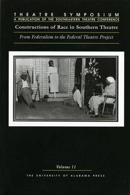 Constructions of Race in Southern Theatre: From Federalism to the Federal Theatre Project - Theatre Symposium (Paperback)