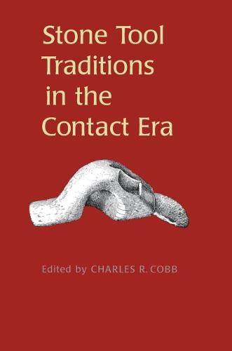 Stone Tool Traditions in the Contact Era (Paperback)