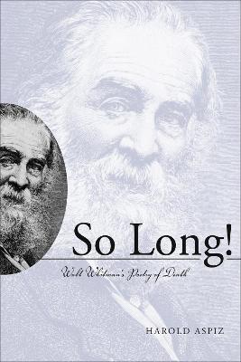 So Long!: Walt Whitman's Poetry of Death (Hardback)