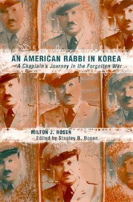 An American Rabbi in Korea: A Chaplain's Journey in the Forgotten War - Judaic Studies (Hardback)