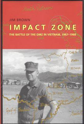 Impact Zone: The Battle of the DMZ In Vietnam, 1967-1968 (Hardback)