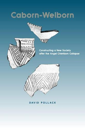 Caborn-Welborn: Constructing a New Society After the Angel Chiefdom Collapse (Hardback)