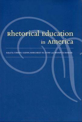 Rhetorical Education In America (Hardback)