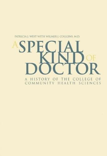 A Special Kind Of Doctor: A History of the College of Community Health Sciences (Hardback)