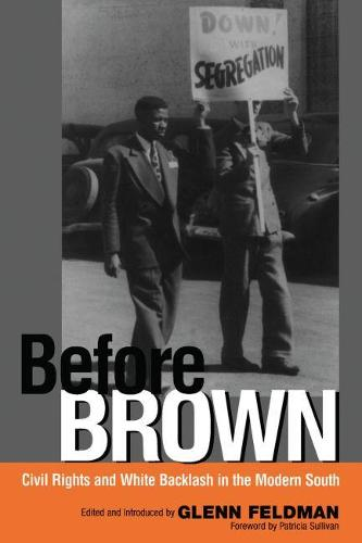 Before Brown: Civil Rights and White Backlash in the Modern South (Hardback)