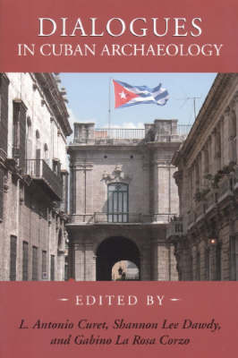 Dialogues in Cuban Archaeology (Hardback)