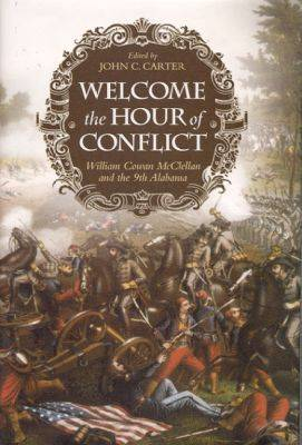 Welcome the Hour of Conflict: William Cowan McClellan and the 9th Alabama (Hardback)