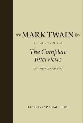 Mark Twain: The Complete Interviews (Hardback)