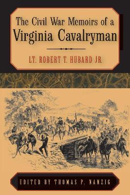 The Civil War Memoirs of a Virginia Cavalryman (Hardback)