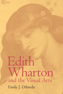 Edith Wharton and the Visual Arts - Studies in American Literary Realism and Naturalism (Hardback)