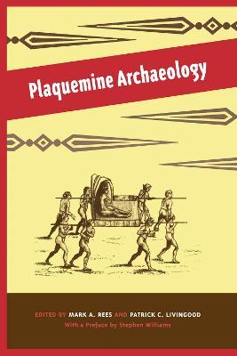 Plaquemine Archaeology (Hardback)