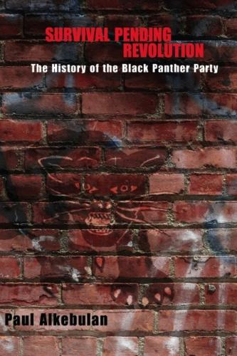 Survival Pending Revolution: The History of the Black Panther Party (Hardback)
