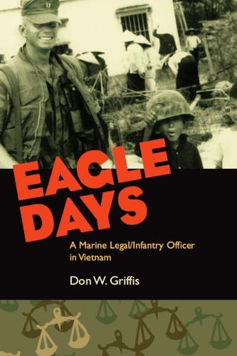 Eagle Days: A Marine Legal/infantry Officer in Vietnam (Hardback)