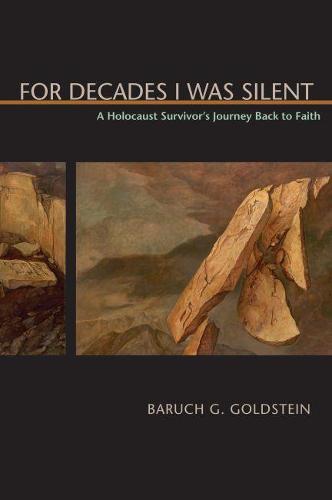 For Decades I Was Silent: A Holocaust Survivor's Journey Back to Faith (Hardback)