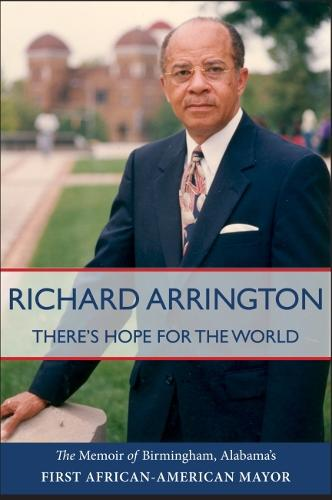 There's Hope for the World: The Memoir of Birmingham, Alabama's First African American Mayor (Hardback)