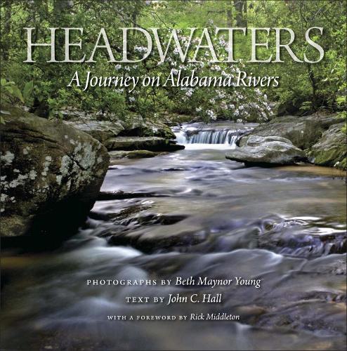 Headwaters: A Journey on Alabama Rivers (Hardback)