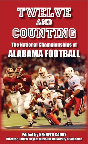 Twelve and Counting: The National Championships of Alabama Football (Hardback)