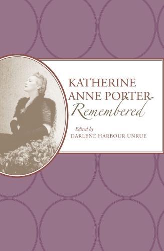 Katherine Anne Porter Remembered (Hardback)