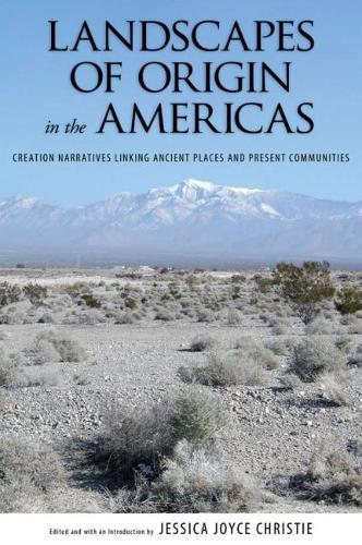 Landscapes of Origin in the Americas: Creation Narratives Linking Ancient Places and Present Communities (Hardback)