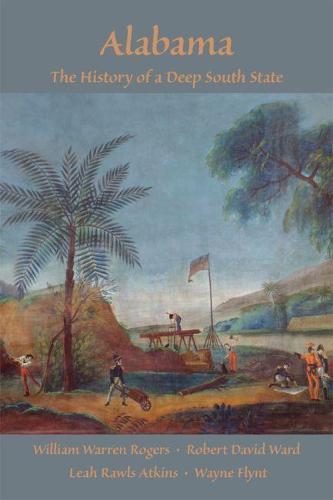 Alabama: The History of a Deep South State (Hardback)