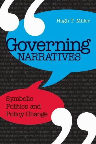 Governing Narratives: Symbolic Politics and Policy Change (Hardback)