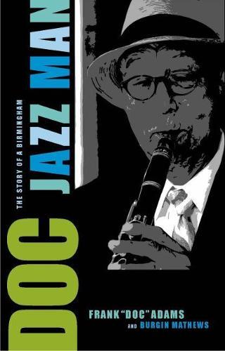 Doc: The Story of a Birmingham Jazz Man (Hardback)