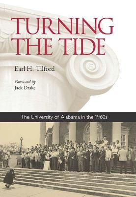 Turning the Tide: The University of Alabama in the 1960s (Hardback)