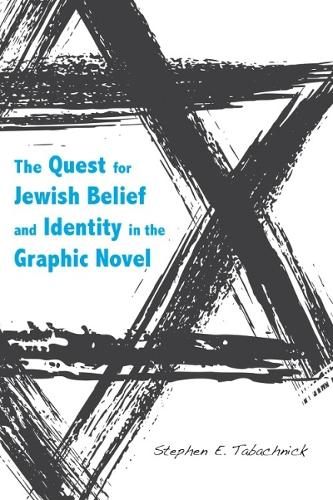 The Quest for Jewish Belief and Identity in the Graphic Novel (Hardback)