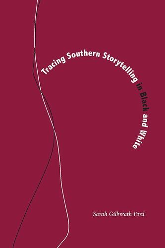 Tracing Southern Storytelling in Black and White (Hardback)