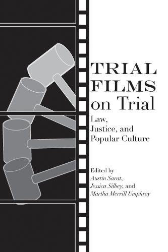 Trial Films on Trial: Law, Justice, and Popular Culture (Hardback)