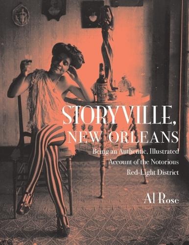 Storyville, New Orleans, Being an Authentic, Illustrated Account of the Notorious Red-Light District (Paperback)