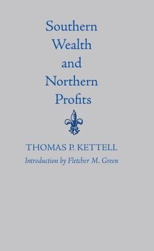Southern Wealth And Northern Profits (Paperback)