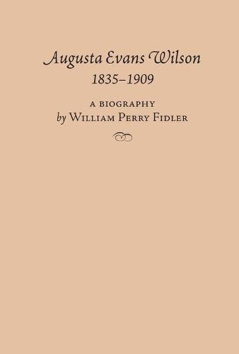 Augusta Evans Wilson, 1835-1909 (Paperback)